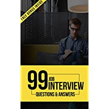 Interviewing: 99 Job Interview Questions and Answers: Ace The Job Interview And Land Your Dream Job ( UPDATED + Free bonus inside )