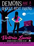 Demons Are a Ghoul's Best Friend by Victoria Laurie front cover