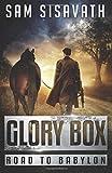 Glory Box (Road To Babylon) (Volume 1)
