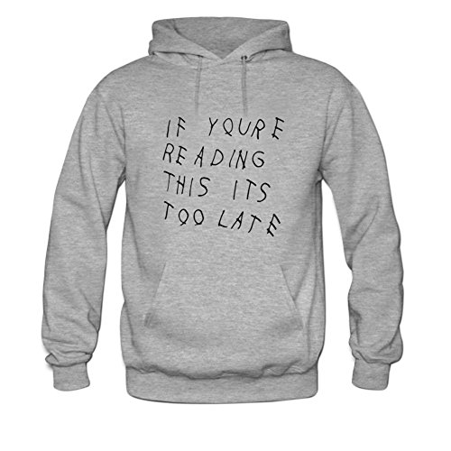 If You're Reading This It's Too Late Mens hoody Sweatshirt S Grey