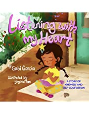 Listening with My Heart: A story of kindness and self-compassion