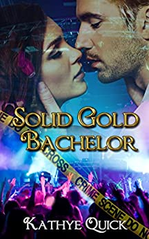 Solid Gold Bachelor (Bachelors Three Series Book 2) by [Quick, Kathye]