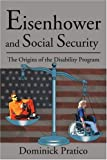 Eisenhower and Social Security, Dominick Pratico, 0595179835