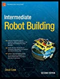 Intermediate Robot Building (Technology in Action) by David Cook Picture
