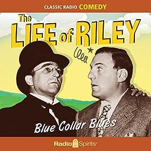 The Life of Riley: Blue Collar Blues Radio/TV Program