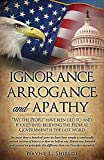 IGNORANCE, ARROGANCE, AND APATHY