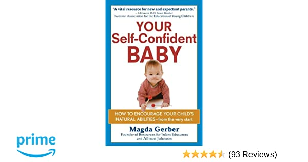 Your self confident baby how to encourage your childs natural your self confident baby how to encourage your childs natural abilities from the very start magda gerber allison johnson 9781118158791 amazon fandeluxe Gallery
