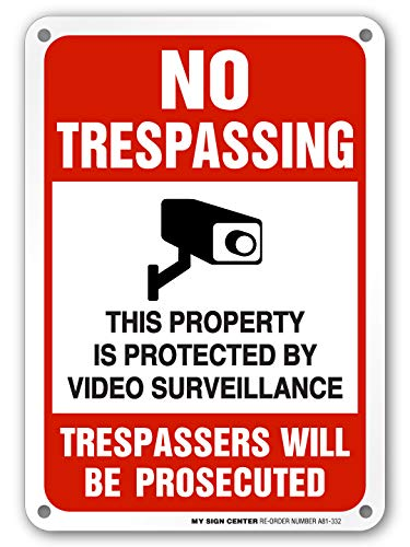 No Trespassing Sign, 24 Hour Video Surveillance Sign, Trespassers Will Be Persecuted, for CCTV Monitoring System, Outdoor Rust-Free Metal, 7 x 10 - by My Sign Center, A81-332AL