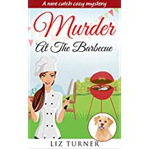 COZY MYSTERY: Murder At The Barbecue (A Rare Catch Cozy Mystery Book 2)