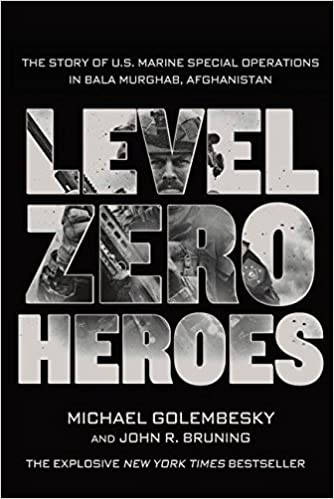 Level Zero Heroes: The Story Of U.S. Marine Special Operations In Bala Murghab, Afghanistan Book Pdf
