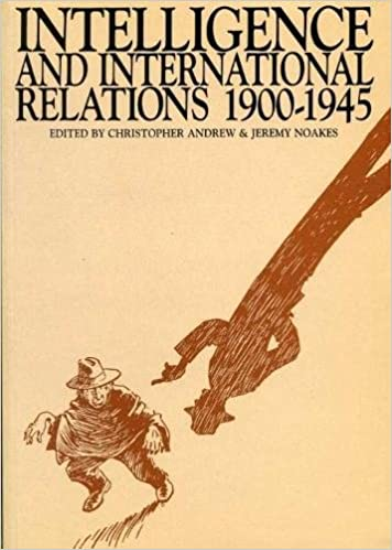 Intelligence and International Relations 1900-1945: Christopher