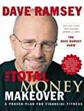 img - for The Total Money Makeover: A Proven Plan for Financial Fitness by Ramsey, Dave (unknown Edition) [Hardcover(2003)] book / textbook / text book