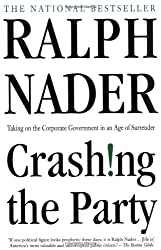 Crashing the Party: Taking on the Corporate Government in an Age of Surrender