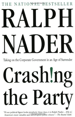 Crashing the Party: Taking on the Corporate Government in an Age of Surrender (Party Stuff Online)