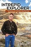 Intrepid Explorer: The Autobiography of the World's Best Mine Finder
