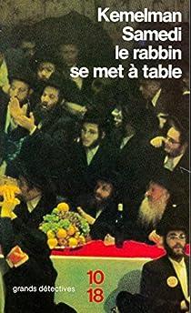 Samedi le rabbin se met à table par Kemelman