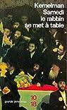 Samedi le rabbin se met à table par Harry Kemelman