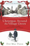Christmas Around the Village Green: In a WWII 1940s rural village, family means the world at Christmastime