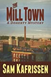 The Mill Town, Sam Kafrissen, 1490527494