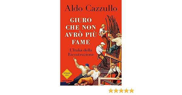 Amazon.com  Giuro che non avrò più fame  L Italia della Ricostruzione  (Italian Edition) eBook  Aldo Cazzullo  Kindle Store 69af9018892