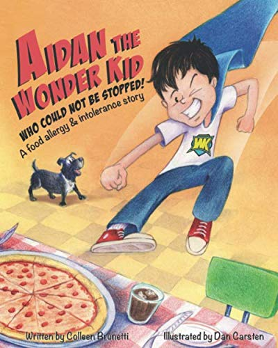 Aidan the Wonder Kid Who Could Not Be Stopped: A Food Allergy and Intolerance Story