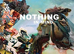 Nothing In Mind by [Wagner, Josh]