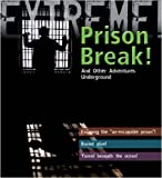 img - for Extreme Science: Prison Break! by Grant Bage (2009-09-07) book / textbook / text book