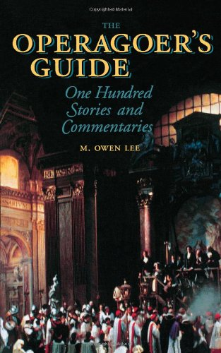 The Operagoer's Guide: One Hundred Stories And Commentaries (Amadeus)