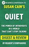 Quiet: by Susan Cain | Digest & Review: The Power of Introverts in a World That Can't Stop Talking