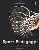 Sport Pedagogy, Kathleen Armour, 0273732587