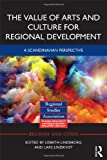 The Value of Arts and Culture for Regional Development : A Scandinavian Perspective, , 0415638372