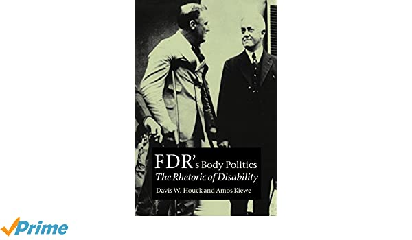 Ambivalent Accomplices: How the Press Handled FDR's Disability and How FDR Handled the Press