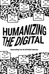 MCN's 2018 conference, Humanizing the Digital, explored how museums can use technology to foster human connection and dialogue, advance accessibility and inclusion, and champion inquiry and knowledge. After witnessing the presentations and ri...