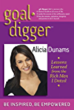 Goal Digger: Lessons Learned from the Rich Men I Dated