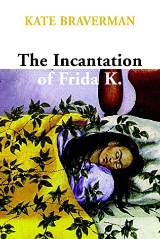 book cover of The Incantation of Frida K