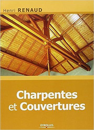 Charpentes et couvertures - Henri Renaud sur Bookys