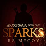 Sparks: Sparks Volume 1 | RS McCoy