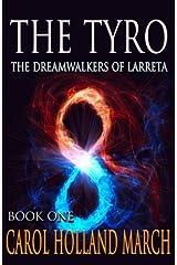 The Tyro (The Dreamwalkers of Larreta) (Volume 1) Paperback
