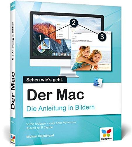 Der Mac: Die Anleitung in Bildern - aktuell zu OS X El Capitan. Für alle Einsteiger. Broschiert – 30. November 2015 Michael Hillenbrand Vierfarben 3842101805 COMPUTERS / General