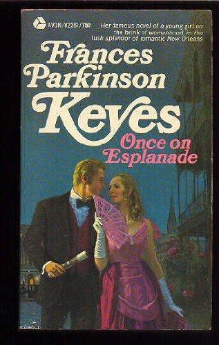 Once on Esplanade -  Frances Parkinson Keyes, Mass Market Paperback