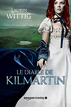 Le Diable de Kilmartin (French Edition) by [Wittig, Laurin]