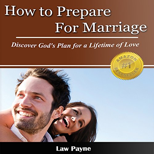 How to Prepare for Marriage: Discover God's Plan for a Lifetime of Love