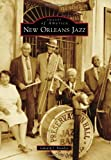 New Orleans Jazz (Images of America) by Edward J. Branley (2014-04-07)
