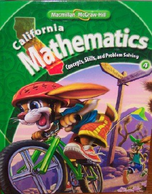 California Mathematics Grade 4 (Student Edition: Concepts, Skills, and Problem Solving)