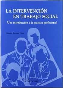 La intervención en trabajo social, una introducción a la práctica