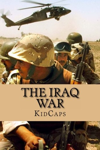 Read Online The Iraq War: A History Just For Kids! pdf