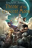 Throne of the Crescent Moon, Saladin Ahmed, 0756407117