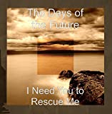 I Need You to Rescue Me