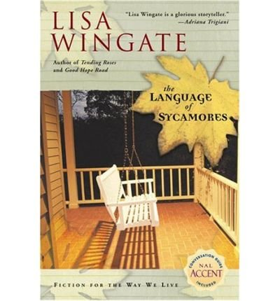 [ The Language of Sycamores [ THE LANGUAGE OF SYCAMORES ] By Wingate, Lisa ( Author )Jan-04-2005 Paperback by New American Library
