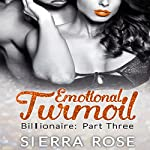 Emotional Turmoil: Troubled Heart of the Billionaire, Book 3 | Sierra Rose
